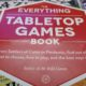 The Everything Tabletop Games Book Review